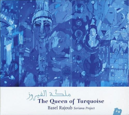 Basel Rajoub<br>The Queen of Turquoise<br>CD